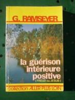G. Ramseyer: La Guérison Intérieure Positive (Freud Ou Jésus)/ Chez L'auteur - Health