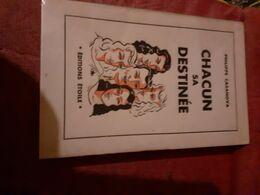 Casanova Chacun Sa Destinee Editions Etoile Superbe Dedicace - Books, Magazines, Comics