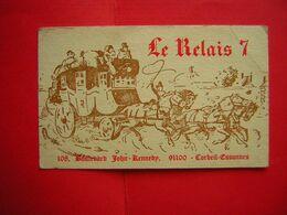 PUBLICITE OU CARTE DE VISITE LE RELAIS 7 108 BL JOHN KENNEDY 91100 CORBEIL ESSONNES  REPAS AFFAIRES NOCES LUNCHS BANQUET - Publicités