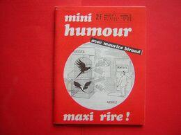 MINI HUMOUR MAXI RIRE Mensuel  N° 5  1973 AVEC MAURICE BIRAUD  PEYNET  CAILLE  PIEDOUE  HAVEC  ETC - Livres, BD, Revues