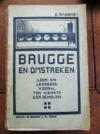 ZELDZAAM Oud Boek BRUGGE EN OMSTREKEN  Door  E .  RABBAEY  1912  Druk .  De .. DE  BROUWER & Co  Brugge - Geschiedenis