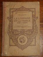 La Lorraine Et La France. V. Et J. Delépée. 1920 - History