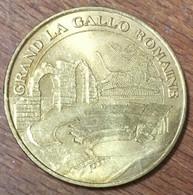 88 GRAND LA GALLO ROMAINE MÉDAILLE SOUVENIR MONNAIE DE PARIS 2006 JETON TOURISTIQUE MEDALS COINS TOKENS - Monnaie De Paris