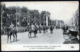 Guerre 1914 1918 Fêtes De La Victoire 14 07 1919 Défilé Général De Castelnau NC TB - War 1914-18