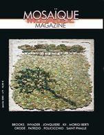 MAGAZINE MOSAIQUE_ N9_ BROOKS, INVADER, JONQUIERE, KII, MORIGI BERTI, ORODE, PATRIZIO, POLICICCHIO, SAINT PHALLE - Passatempi Creativi