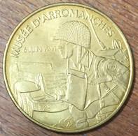 14 ARROMANCHES MUSÉE DU DÉBARQUEMENT 6 JUIN 44 WW MÉDAILLE MONNAIE DE PARIS 2010 JETON MEDALS COINS TOKENS - Monnaie De Paris