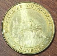 14 BAYEUX CATHÉDRALE NOTRE DAME MÉDAILLE SOUVENIR MONNAIE DE PARIS 2010 JETON TOURISTIQUE MEDALS TOKENS COINS - Monnaie De Paris