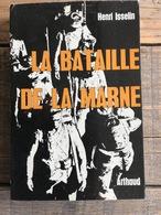 ISSELIN Henri LA BATAILLE DE LA MARNE ARTHAUD 1964 WW1 GUERRE 14 18 Combat Du Mondement De L'Ourq Août 1914 + Plan 1918 - War 1914-18