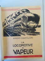 La Locomotive à Vapeur  André Chapelon 1938 Ed Baillière Paris - Railway & Tramway