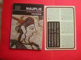 NAUPLIE LA VILLE ET LE MUSEE TIRYNTHE  De PETROS G THEMELIS  ATHENES EDITIONS HANNIBAL + 2 VOLETS ACROPOLE - Voyages
