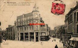 Montluçon - Le Faubourg Saint-Pierre - 1917 - Montlucon