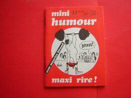 MINI HUMOUR MAXI RIRE Mensuel  N°11  1974 AVEC MAURICE BIRAUD  PEYNET  CAILLE  PIEDOUE  HAVEC  ETC - Livres, BD, Revues