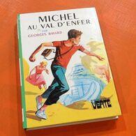 Georges Bayard  Michel Au Val D' Enfer Illustrations Philippe Daure  (1977) Hachette Bibliothèque Verte - Books, Magazines, Comics
