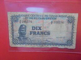 CONGO BELGE 10 FRANCS 1957 Circuler - [ 5] Belgisch Kongo