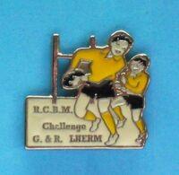 1 PIN'S //   ** R.C.B.M. / CHALLENGE G. & R. ** LHERM ** - Rugby