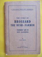 NOUVELLE CALEDONIE - THE STORY OF BROSSARD THE BUSH - FARMER - NEW CALEDONIA - PAUL BLOC - Reiseführer