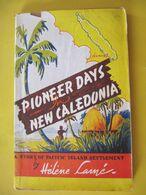 NOUVELLE CALEDONIE - PIONEER DAYS IN  NEW CALEDONIA - HELENE LAINE - NOUMEA 1943 - Esplorazioni/Viaggi