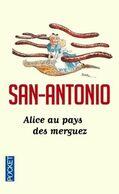 Alice Au Pays Des Merguez San Antonio +++TBE+++ LIVRAISON GRATUITE - San Antonio