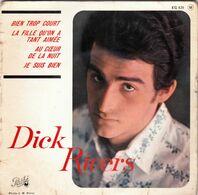 DICK RIVERS - Bien Trop Court -  EP - 45 Rpm - Maxi-Single