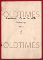 ESPANA - BARCELONA - INSTITUTO RAVETLLAT PLA - 1935 BOOK - Bücher, Zeitschriften, Comics
