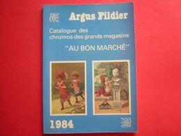 ARGUS FILDIER  CATALOGUE DES CHROMOS DES GRANDS MAGAZINS  AU BON MARCHE  1984 - Books, Magazines, Comics