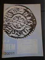 ZA326.8  Hungary   AZ ÉREM  2001/1   Numismatic  Magazine - Other Languages
