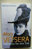 Livre Buch Mary Vetsera Gefährtin Für Den Tod - Hermann Swistun 1999 - Mayerling - Comme Neuf - Biographies & Mémoirs