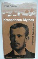 Kronprinzen Mythos - Emil Franzel 1953 - Rudolf Von Habsburg Mayerling - RARE ! - Biographies & Mémoirs