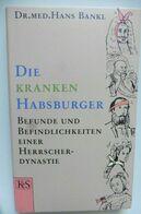 Die Kranken Habsburger - Hans Bankl 1998 - Kaiser Franz Joseph Mayerling - Biographies & Mémoirs