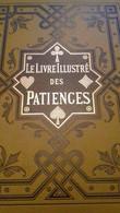 Le Livre Illustré Des Patiences COMTESSE DE BLANCCOEUR éditeur J.U. KERN 1898 - Palour Games