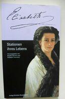 Livre Buch Kaiserin Elisabeth Stationen Ihres Lebens - Brigitte Hamann & El Hassmann 1998 - Biographies & Mémoirs