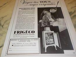 ANCIENNE PUBLICITE SOYEZ EXIGEANTES FRIGO FRIGECO  1934 - Technical