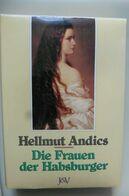 Livre Buch Die Frauen Der Habsburger - Hellmut Andics 1991 - Kaiserin Elisabeth Von Österreich Sissi - Biographies & Mémoirs
