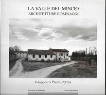 LA VALLE DEL MINCIO - PAOLO PERINA - EDIZ. PROVINCIA MANTOVA 1990 - PAG 71 - FORMATO 22,50X24 - USATO COME NUOVO - Fotografia