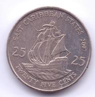 EAST CARIBBEAN STATES 2007: 25 Cents, KM 38 - Caraibi Orientali (Stati Dei)