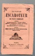 (prestidigitation)  LE PARFAIT ESCAMOTEUR , Le Plus Complet .sd Le Bailly (1863)  (PPP23817) - Books, Magazines, Comics
