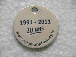 Jeton De Caddies Devenez Ingénieur Européen EEIGM 1991 / 2011 Anniversaire 20 Ans à NANCY - Jetons De Caddies