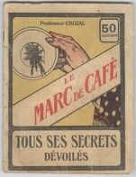 Livret Le Marc De Café - Tous Ses Secrets Dévoilés - Professeur Crozal - Esotérisme