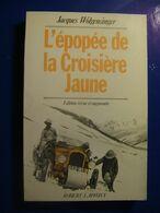 CITROEN : Jacques Wolgensinger : L'épopée De La Croisiére Jaune , R. Laffont 1989  Avec Belle Dédicace De L'auteur - Books, Magazines, Comics