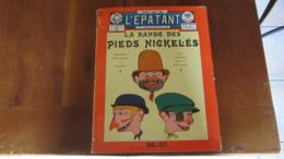 LES PIEDS NICKELES L'EPATANT INTEGRALE 1908/1912  FORTON - Pieds Nickelés, Les