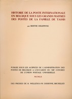 Publication XIIIe Congres UPU à Bruxelles 1952. Histoire Famille Tour & Tassis – 1482 à 1870 - Philatelie Und Postgeschichte