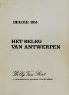 Het Beleg Van Antwerpen 1914 - Door Willy Van Riet   71 Blz A5 - Philatelie Und Postgeschichte