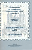 Dictionnaires Encyclopédiques De La Philatélie Belge 1849-2001 Tome 2a – Architecture – Jean Oth - Motive