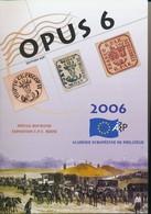 Opus 6 – 2006 – Académie Européenne De Philatélie – Spécial Roumanie – Expo U.P.U. Bern - Philatelic Exhibitions