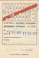 ABBONAMENTO ACOTRAL SETTIMANALE 1977 (BY1778 - Week-en Maandabonnementen