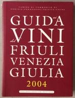 GUIDA AI VINI DEL FRIULI VENEZIA GIULIA 2004 / Wine  Wein - House & Kitchen