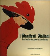 LIBRO - I Manifesti Italiani Fra Belle époque E Fascismo - Bocca Giorgio (presentati Da) - Fratelli Fabbri, Milano, 1971 - Encyclopédies