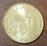 65 LOURDES BERNADETTE ET LE SIGNE DE CROIX MÉDAILLE SOUVENIR MONNAIE DE PARIS 2010 JETON TOURISTIQUE MEDALS COINS TOKENS - Monnaie De Paris