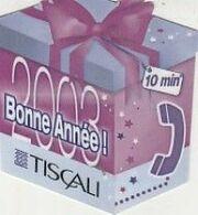TISCALI  BONNEE ANNEE 2003 - Frankreich