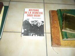 (  Guerre 39-45 Pétain  )  P. Giolitto  Histoire De La Jeunesse Sous Vichy - Guerre 1939-45